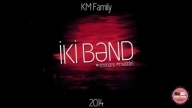 KM Family - İki Bənd Huska-Production 0557098816