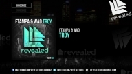 FTampa & WAO - Troy [OUT NOW!]