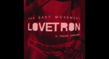 Far East Movement - Lovetron ft. Travis Garland