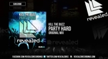 Kill The Buzz - Party Hard [OUT NOW!]