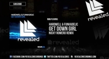 Hardwell & Funkadelic - Get Down Girl (Nicky Romero Mix)
